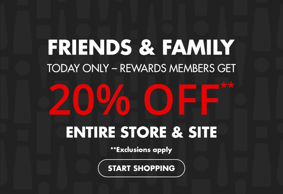 Friends and Family. Rewards Members Get 20 Percent Off.