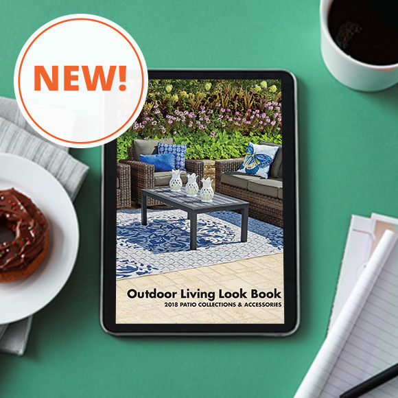 New! Outdoor Living Look Book. Browse.