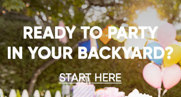 Ready to party in your backyard? Click to start here