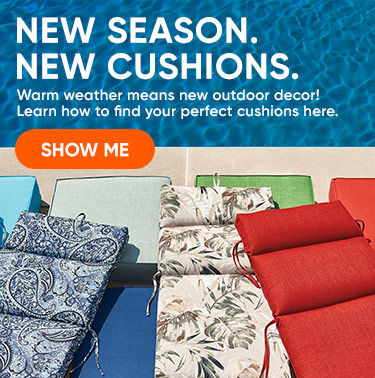 New Season. New Cushions. Warm Weather means new outdoor decor! Learn how to find your perfect cushions here.
