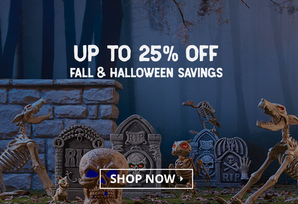 Up to 25 Percent Off. Fall and Halloween Savings