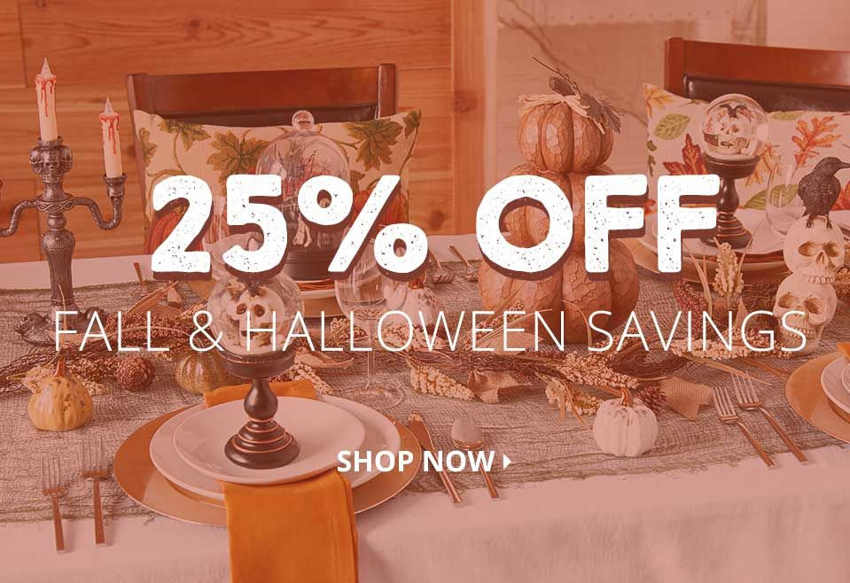 Fall and Halloween Savings. 25 Percent Off