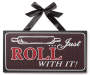 Farmhouse Fresh Just Roll Hanging Plaque with Black Ribbon Silo Image