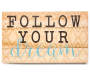Follow Your Dream Box Plaque Silo