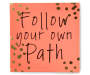 Follow Your Own Path Box Plaque Silo Image