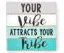 Vibe Attracts Your Tribe Decorative Plaque Overhead View Silo Image