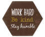 Work Hard Mini Hexagon Box Plaque silo front