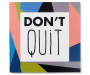 """Don't Quit"" Box Wall Plaque silo front"