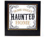 """HOME SWEET HAUNTED HOME"" WALL DECOR"
