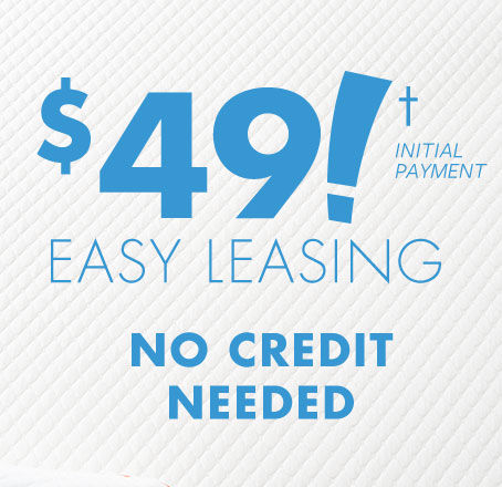 49 Dollar Initial Payment Easy Leasing. No credit needed.