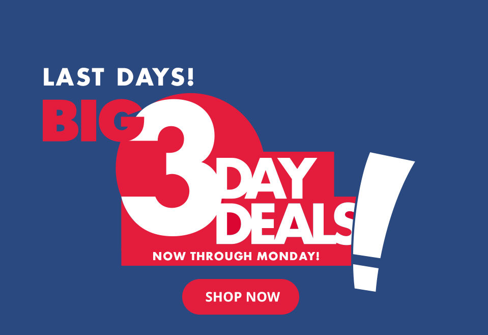 Big 3 Day Deals now through Monday!