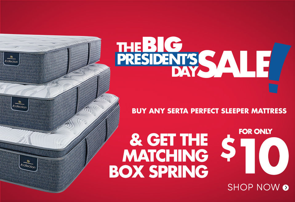 Buy any Serta Perfect Sleeper Mattress and get the box spring for only $10