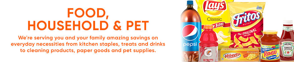 Food, Household and Pet department. We are serving you and your family amazing savings on everyday necessities - from kitchen staples, treats and drinks to cleaning products, paper goods and pet supplies.