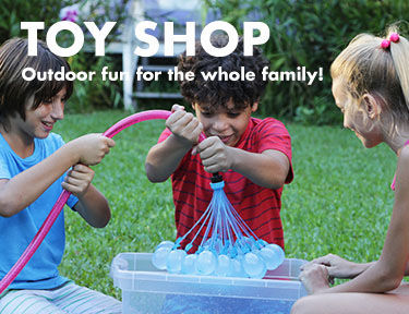 Toy Shop. Outdoor fun for the whole family!