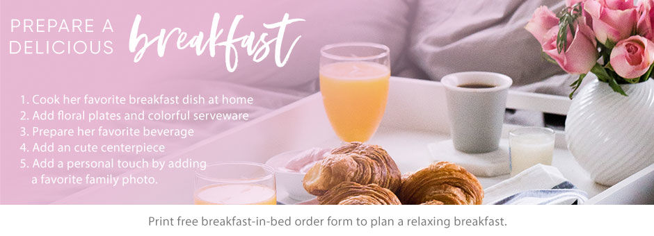 Prepare Mom a Delicious Breakfast in Bed. Print Order Form.
