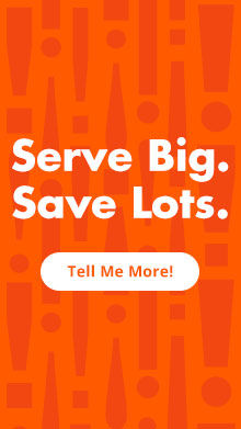 Serve Big. Tell Me More.