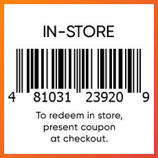 To Redeem In Store, Scan this barcode, or click to Print Coupon