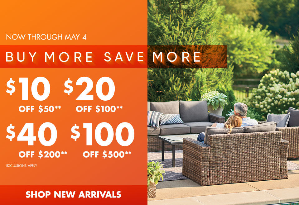 Now thru May 4th. Buy More Save More. Save up to $100. Shop Now