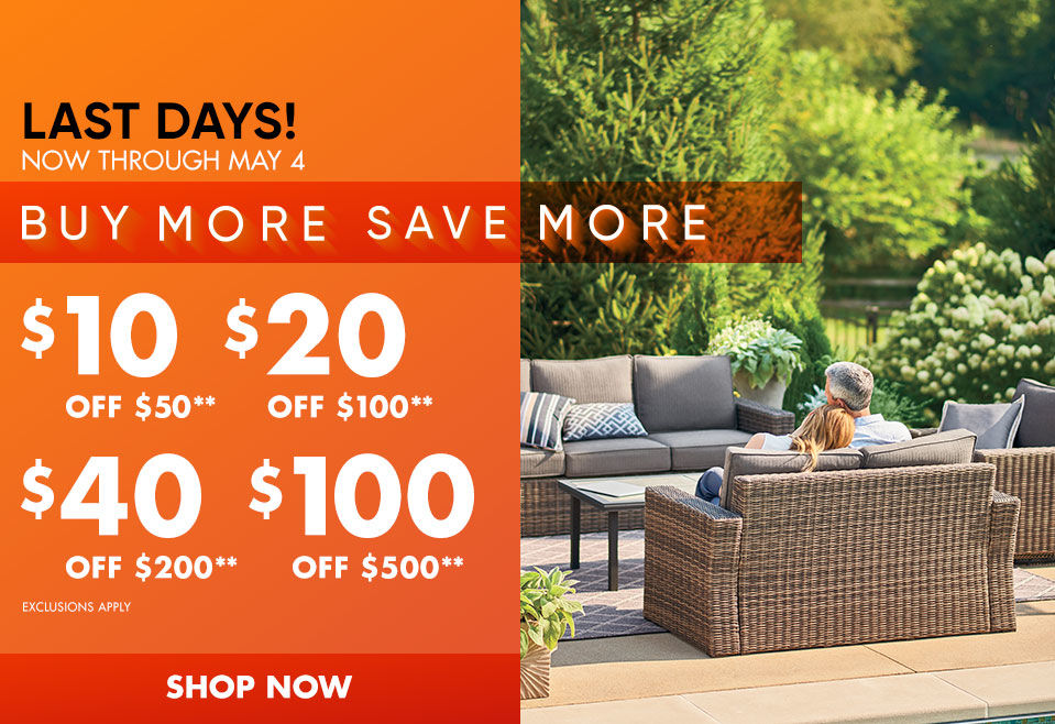 69a44ce730a97c Last Days! Now thru May 4th. Buy More Save More. Save up to