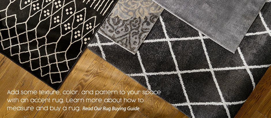 Add some texture, color, and pattern to your space with an accent rug. Learn more about how to measure and buy a rug. Read our Rug Buying Guide