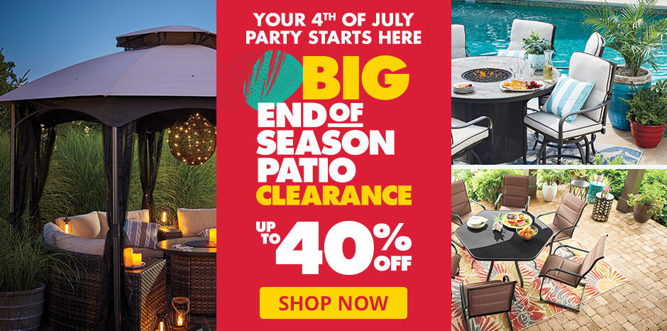 your 4th of july party starts here big end of season patio clearance up