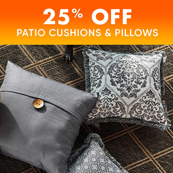 25 Percent Off Patio Cushions and Pillows