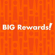 Big Rewards