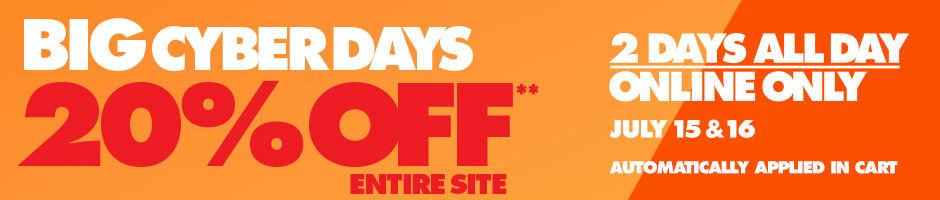 Big Cyber Days. 20 Percent Off the Entire Site**. July 15 and July 16. Discount Automatically Applied in Cart.