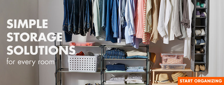 Simple Storage Solutions for every room. Start Organizing.