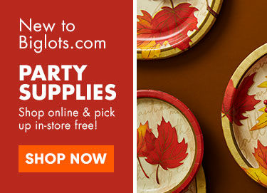 Party Supplies. New to Biglots.com. Shop online and pick up  in store free. Shop Now
