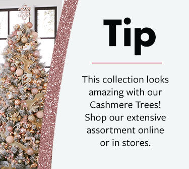Decorating tip - this collection looks amazing with our flocked trees! Shop our extensive assortment online or in stores.