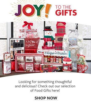 Joy to the gifts! Check out our select of food gifts. Shop Now
