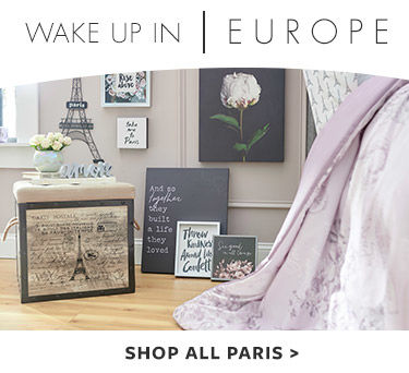Wake up in Europe! Shop the paris collection.