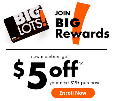 Join Big Lots Rewards Program and Save Today. Enroll Now.