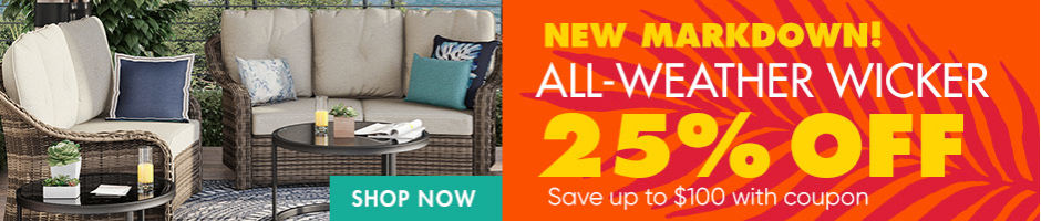 New Markdowns. 25 Percent Off Weather Wicker.
