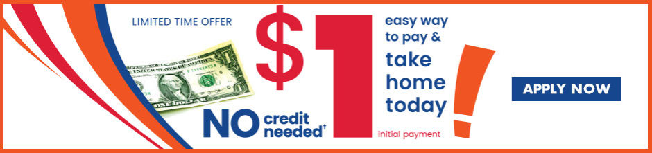 $1 Easy Way To Pay & Take Home today. Apply Now.