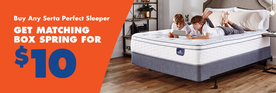 Buy Any Serta Perfect Sleeper Get Matching Box Spring for $10.