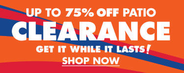 Up to 75% Off Patio Clearance. Get it While it Lasts. Shop Now.