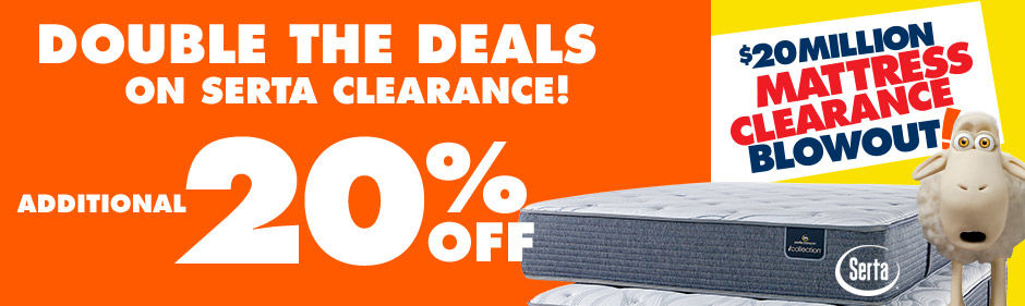 Additional 20 Percent Off. Double the Deals on Serta Clearance.