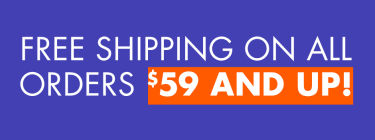 Free ship on all orders $59 and up.