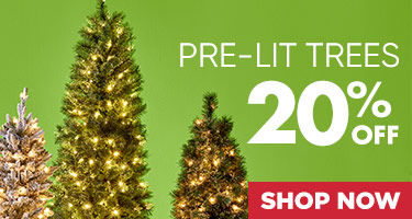 Pre lit trees 20 percent off. Shop Now..