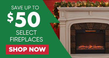 Save up to $50 Select Fireplaces. Shop Now.