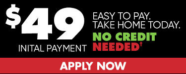 $49 initial payment. Easy to pay take home today. No Credit Needed. Apply Now.