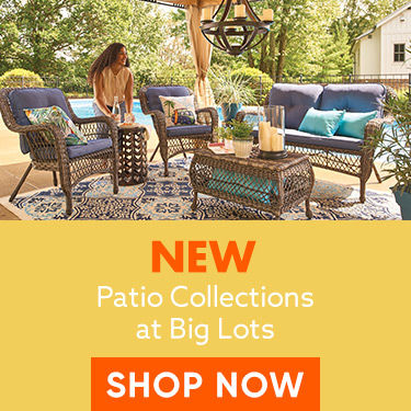 New Patio collections at Big Lots. Shop Now.