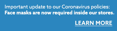 important update to our Coronavirus policies face masks are now required inside out stores. Learn more