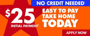 25 dollar initial payment easy to pay take home today. No credit needed. Apply Now.