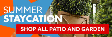 Summer Staycation. Shop all patio and garden. shop now