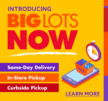 Big Lots now. Learn more