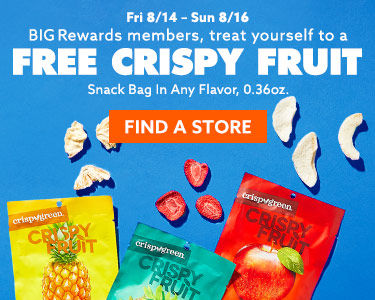 BIG rewards members treat yourself to a free crispy fruit. snack bag in any flavor 0.36oz. Find a store