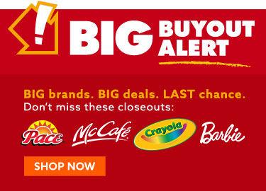 Big Buyout alert. Bit Brands Big deals. Last chance. Dont miss these closeouts.